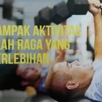 Akibat olahraga yang berlebihan bagi kesehatan tubuh